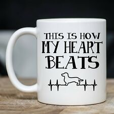 Cute Wiener Dog Mug - How My Heart Beats Coffee & Teacup - Best Dachshund Gift