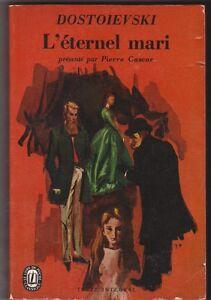 Dostoïevski - L'Eternel Mari . poche 1963 . bon état. 7/10
