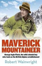 Maverick Mountaineer by Robert Wainwright ..LIKE NEW   L1702