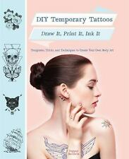 DIY Temporary Tattoos: Draw It, Print It, Ink It by Pepper Baldwin (English) NEW