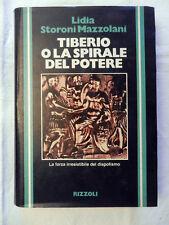 TIBERIO O LA SPIRALE DEL POTERE Storoni Mazzolani Rizzoli 1981 Libro