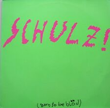 SCHULZ! - (BORN TO BE BLOD)  -  EP - 45 RPM