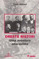 STORIA ANARCHIA CARLO ROMANI ORESTE RISTORI UMA AVENTURA ANARQUISTA