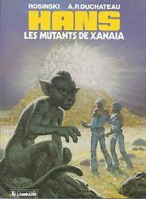 BD  Hans - N°3-  Les mutants de Xanaia -  EO .1986   - TBE - Rosinski