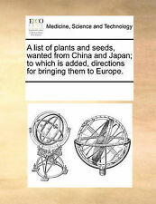 A list of plants and seeds, wanted from China and Japan; to which is added, dire
