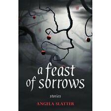 Feast of Sorrows Stories by Angela Slatter New Paperback Book