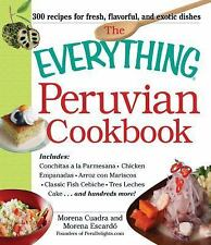 The Everything Peruvian Cookbook: Includes Conchitas a la Parmesana, Chicken Emp