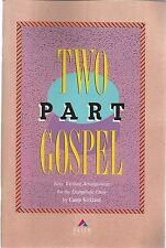 Two part Gospel: Easy, Exciting Arrangements for the Evangelistic choir Kirkland