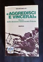 WWII - Salvatore Loi - Aggredisci e vincerai - 1^ ed. 1983 Mursia