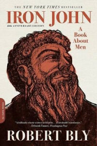 Iron John: A Book About Men: 25th Anniversary Edition by Robert Bly