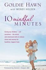 10 Mindful Minutes: Giving our children - and ourselves - the skills to reduce