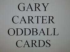 GARY CARTER -  ODDBALL cards $0.99 each NEW YORK METS - MONTREAL EXPOS