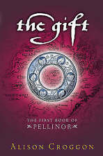 The Gift (Pellinor Trilogy), Alison Croggon, Used; Good Book