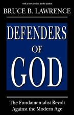 Defenders of God: The Fundamentalist Revolt Against the Modern Age (Studies in