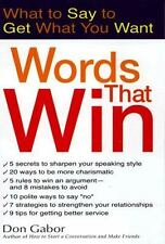 Words That Win: What to Say to Get What You Want, Don Gabor, Good Condition, Boo