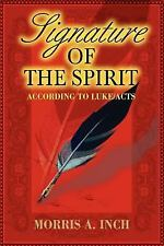 Signature of the Spirit : According to Luke/Acts by Morris Inch (2005,...
