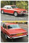 "Triumph Stag Photo 3 Formats 6""x4""/8 "" x 11 /6 0 x 90 mm Fridge Magnet"