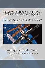 Comentarios a Lei Geral de Telecomunicacoes : Lei Federal N. 9. 472, de 16 de...