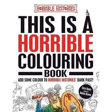 This is a Horrible Colouring Book (Horrible Histories) by Deary, Terry | Paperba