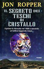 Ropper Jon IL SEGRETO DEI TESCHI DI CRISTALLO = 1a edizione