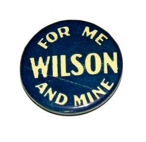"""1916 WOODROW WILSON 7/8"""" For Me and Mine campaign pin pinback button president"""
