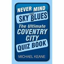 Never Mind the Sky Blues, Good Condition Book, Keane, Michael, ISBN 978075096020