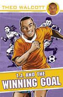 T.J. and the Winning Goal (T.J. (Theo Walcott)) by Theo Walcott, NEW Book, FREE