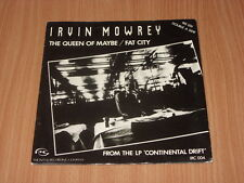 "Irv (Irvin) Mowrey:  The Queen of Maybe / Fat City  UK  1979 EX  7""    EX Subway"