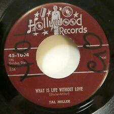 TAL  MILLER 45 Baby / What Is Life Without Love HOLLYWOOD Rn'B rocker VG+  Tb 85