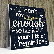 I Can't Say I Love You Enough Chic Hanging Plaque Anniversary Friend Love Signs