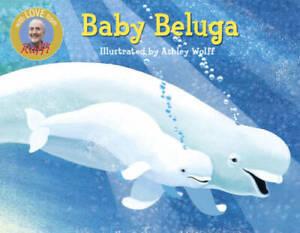 Baby Beluga (Raffi Songs to Read) - Board book By Raffi - GOOD