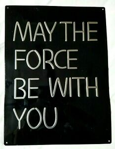 MAY THE FORCE BE WITH YOU BLACK AND SILVER METAL TIN SIGN STAR WARS SEE PICS