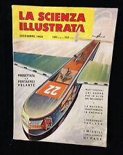 R9 >LA SCIENZA ILLUSTRATA DICEMBRE 1955 - PROGETTATA LA PORTAEREI VOLANTE   -