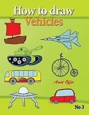 how to draw vehicles: drawing books for anyone that wants to know how to draw ..