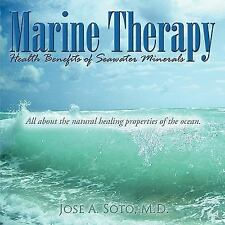 Marine Therapy: Health Benefits of Seawater Minerals: All about the Natural Heal