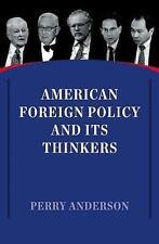 Politica estera Americana e la sua pensatori da Perry Anderson   libro tascabile   97