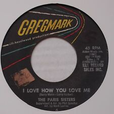 PARIS SISTERS: I Love How You Love Me PHIL SPECTOR 45 on GREGMARK scarce!