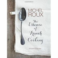 The Essence of French Cooking by Michel Roux (Hardback, 2014)