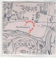 (CZ810) The Primary 5, I Wonder Why? - 2008 DJ CD