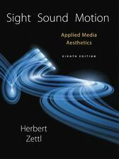 Sight, Sound, Motion : Applied Media Aesthetics by Herbert Zettl (2016,...