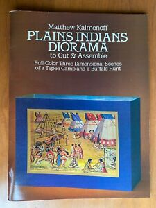 Plains Indians Diorama to Cut & Assemble Book, 1985 New, Dover Publication.
