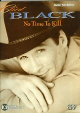Clint Black No Time To Kill Guitar Tab Edition songbook sheet music