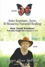 Auto-Immune, Acne, and Rosacea Natural Healing, How 'Smart Emotions'...