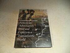 American Adversaries : West and Copley in a Transatlantic World Neff Weber 2013