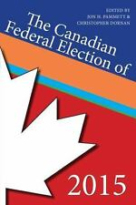 THE CANADIAN FEDERAL ELECTION OF 2015 - PAMMETT, JON H. (EDT)/ DORNAN, CHRISTOPH
