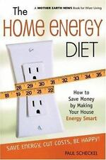 Mother Earth News Wiser Living: The Home Energy Diet : How to Save Money by...
