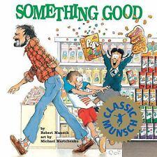 Something Good (Munsch for Kids) ( Munsch, Robert ) Used - VeryGood
