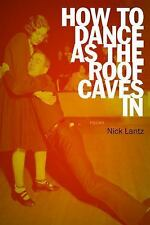 How to Dance as the Roof Caves In: Poems-ExLibrary