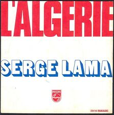 SERGE LAMA L'ALGERIE 45T SP 1975 PHILIPS 6009.596 DISQUE QUASI NEUF / NEAR MINT