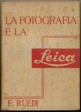 """E.Ruedi, """"La fotografia e la Leica""""  1938 157 fotografie 12 tavole colori L080"""